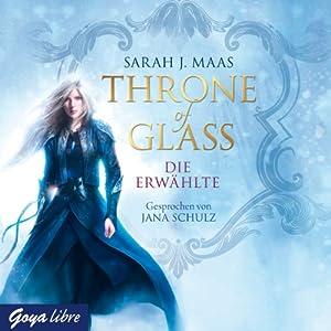 Die Erwählte (Throne of Glass) Hörbuch