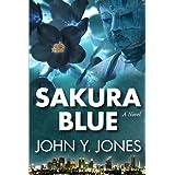Sakura Blue (The Buddha's Relics Book 1) ~ John Y. Jones