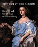 The Quest for Albion: Monarchy and the Patronage of British Painting (0500974764) by Lloyd, Christopher