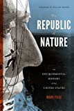 The Republic of Nature: An Environmental history of the United States (Weyerhaeuser Environmental Books)