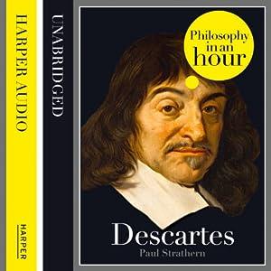 Descartes: Philosophy in an Hour Audiobook