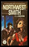 Northwest Smith (0441586139) by Moore, C. L.