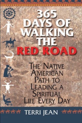 365 Days Of Walking The Red Road: The Native American Path to Leading a Spiritual Life Every Day (Religion and Spirituality) (The Red Road compare prices)