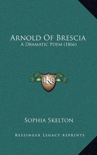 Arnold of Brescia: A Dramatic Poem (1866)