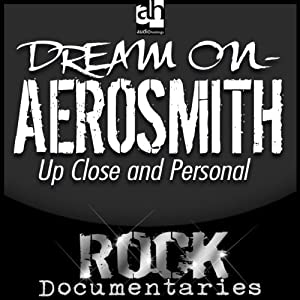 Dream On: Aerosmith Up Close and Personal | [Geoffrey Giuliano]