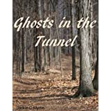 Ghosts in the Tunnel... (Celia) ~ Jackie C  Myrtle