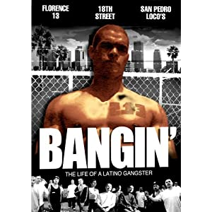 Bangin' : The Life of a Latino Gangster