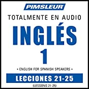 ESL Spanish Phase 1, Unit 21-25: Learn to Speak and Understand English as a Second Language with Pimsleur Language Programs |  Pimsleur