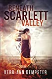 img - for Beneath Scarlett Valley: Book 1 (Volume 1) book / textbook / text book
