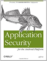 Application Security for the Android Platform: Processes, Permissions, and Other Safeguards ebook download