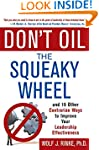 Don't Oil the Squeaky Wheel: And 19 O...