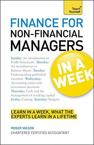 Finance for Non-Financial Managers in a Week (Teach Yourself)