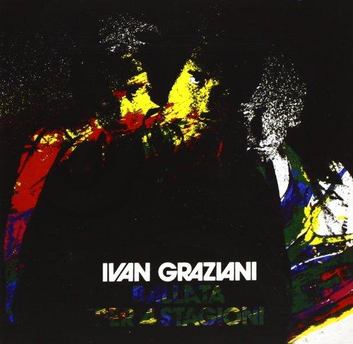 Ivan Graziani - Ballata Per 4 Stagioni - Zortam Music