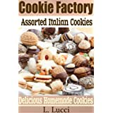 The Cookie Factory - Assorted Italian Cookies (A delicious collection of Italian Cookie Recipes)