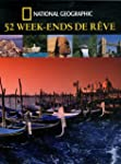 52 WEEK-ENDS DE R�VE
