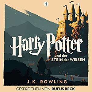 Harry Potter und der Stein der Weisen: Gesprochen von Rufus Beck (Harry Potter 1) Hörbuch