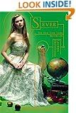 Sever (The Chemical Garden Trilogy Book 3)