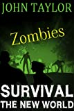 Zombies: Survival (The New World Book 1)