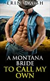 Romance: A Montana Bride To Call My Own, A Western Historical Romance