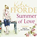 Summer of Love (       UNABRIDGED) by Katie Fforde Narrated by Jane McDowell