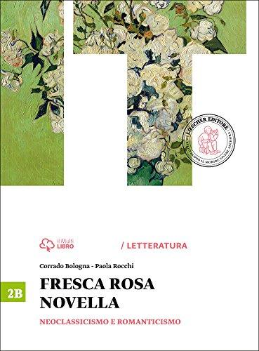 fresca-rosa-novella-vol-2b-neoclassicismo-e-romanticismo-con-e-book-con-espansione-online-per-le-scu
