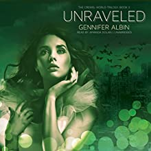 Unraveled: Crewel World Trilogy, Book 3 (       UNABRIDGED) by Gennifer Albin Narrated by Amanda Dolan
