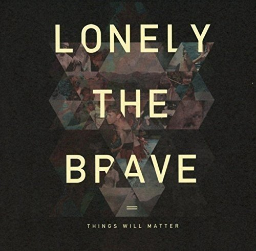 Things Will Matter (Deluxe Bookpack Version) by Lonely The Brave