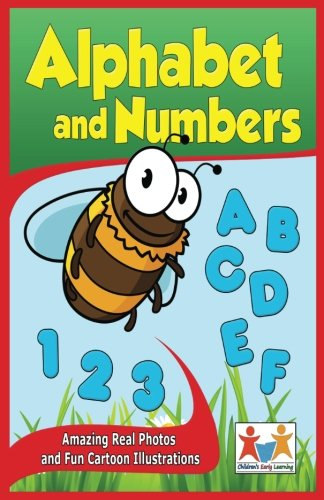 Alphabet and Numbers: Beginner Learn and Practice Book: Charming Real Photos and...