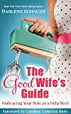 img - for The Good Wife's Guide: Embracing Your Role as a Help Meet book / textbook / text book