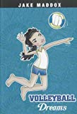 Volleyball Dreams (Jake Maddox: Girl Stories)