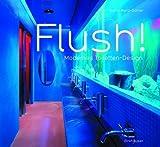 img - for Flush! Modernes Toiletten-Design von Wenz-Gahler, Ingrid (2005) Gebundene Ausgabe book / textbook / text book