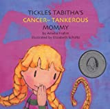 Tickles Tabitha's Cancer-tankerous Mommy