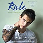 Rule: A Marked Men Novel (       UNABRIDGED) by Jay Crownover Narrated by Sophie Eastlake, Michael Rahhal