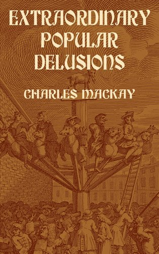 Extraordinary Popular Delusions: Charles Mackay: 9780486432236: Amazon.com: Books