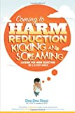 Coming to Harm Reduction Kicking & Screaming: Looking for Harm Reduction in a 12-Step World