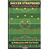 Soccer Strategies: Defensive and Attacking Tacticsby Robyn Jones