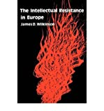 [ { THE INTELLECTUAL RESISTANCE IN EUROPE } ] by Wilkinson, James D (AUTHOR) Jan-01-1981 [ Paperback ]