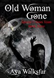 Old Woman Gone (Special Crimes Team Book 3)