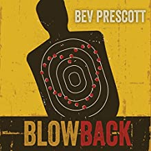 Blowback (       UNABRIDGED) by Bev Prescott Narrated by Erin Bennett