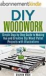 DIY Woodwork: Simple Step-by-Step Gui...