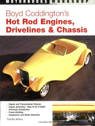 Boyd Coddington's Hot Rod Engines, Drivelines & Chassis (Motorbooks Workshop) PDF