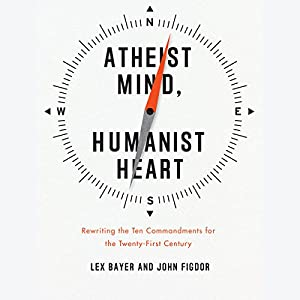 Atheist Mind, Humanist Heart Audiobook