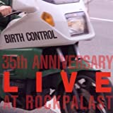 35th Anniversary: Live at Rockpalast by Birth Control (2005-05-02)