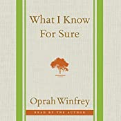What I Know for Sure | [Oprah Winfrey]