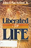Liberated for life: Galatians (0830709312) by John MacArthur