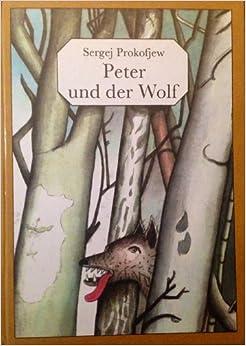 peter und der wolf prokofjew sergej books. Black Bedroom Furniture Sets. Home Design Ideas