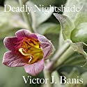 Deadly Nightshade: Deadly Mystery, Book 1 Audiobook by Victor J. Banis Narrated by Roy Wells