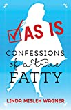 img - for As Is: Confessions of a True Fatty book / textbook / text book