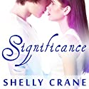Significance: Significance Series # 1 Audiobook by Shelly Crane Narrated by Cris Dukehart