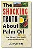 The Shocking Truth About Palm Oil: How It Affects Your Health and the Environment